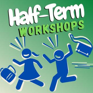 Half Term Workshops